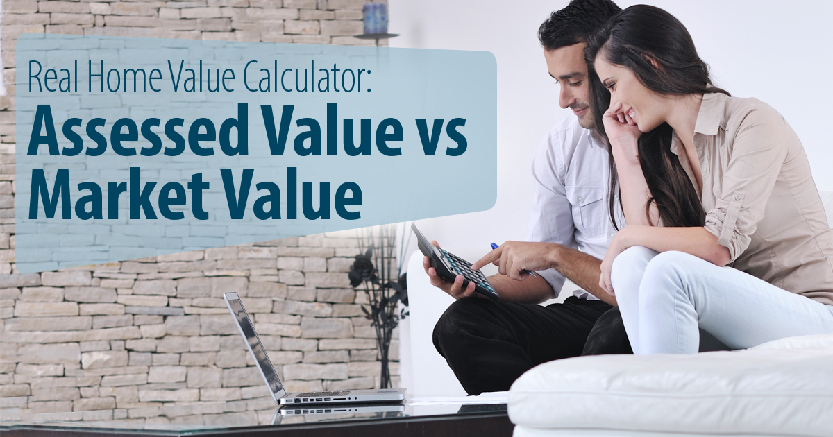 True Market Value >> Real Home Value Calculator Assessed Value Vs Market Value